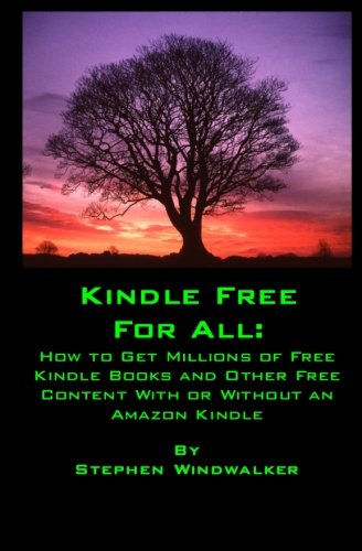 Kindle Free for All: How to Get: Stephen Windwalker