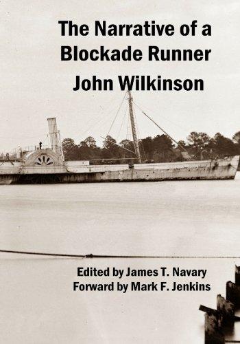 The Narrative of a Blockade Runner: Wilkinson, John; Navary,