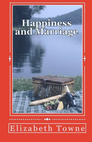 9781452832593: Happiness and Marriage: Attracting The Life And Love You Desire
