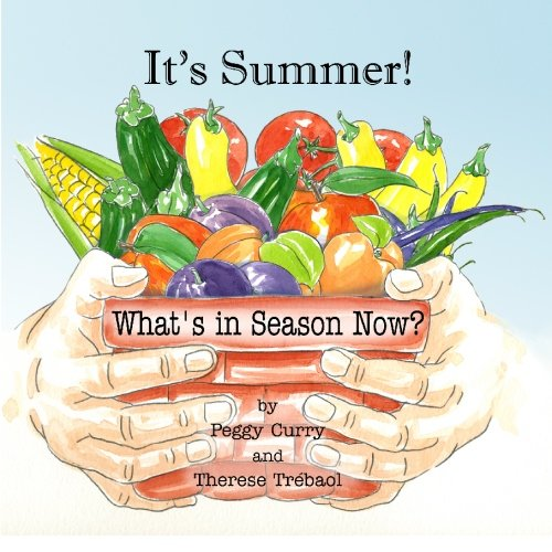 It's Summer!: What's in Season Now?: Curry, Peggy