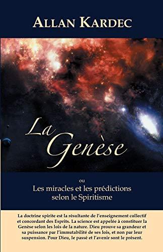 La Genèse: Les miracles et les prédictions: Kardec, Allan