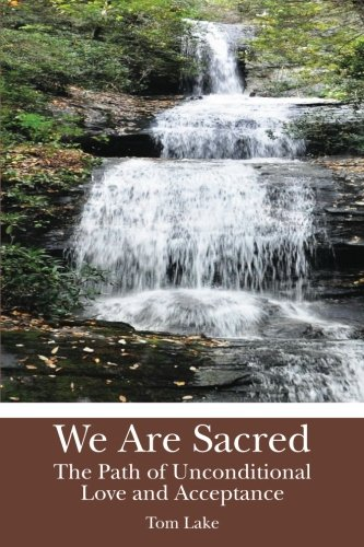 9781452834153: We Are Sacred: The Path of Unconditional Love and Acceptance