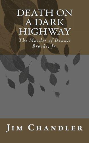 9781452834511: Death on a Dark Highway: The Murder of Dennis Brooks, Jr.