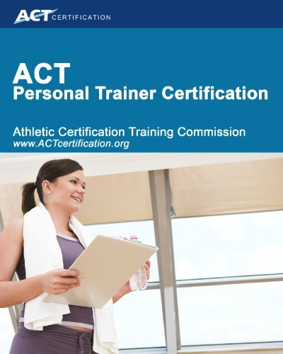 ACT Personal Trainer Certification: Athletic Certification & Training Commission
