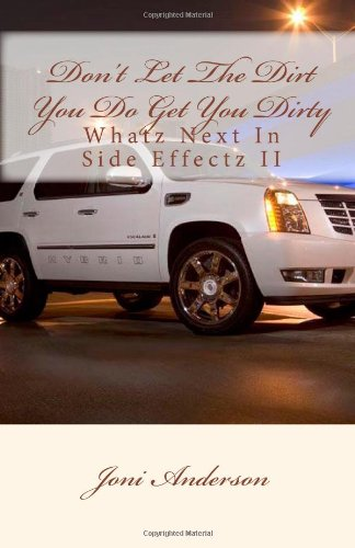 9781452835389: Don't Let The Dirt You Do Get You Dirty: Whatz Next In Side Effectz II