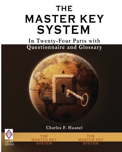 The Master Key System: In Twenty-Four Parts: Haanel, Charles F