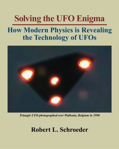 9781452836812: Solving The UFO Enigma: How Modern Physics is Revealing the Technology of UFOs