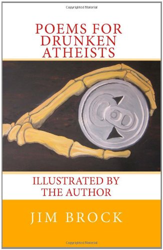 9781452837901: Poems for Drunken Atheists: Illustrated by the Author