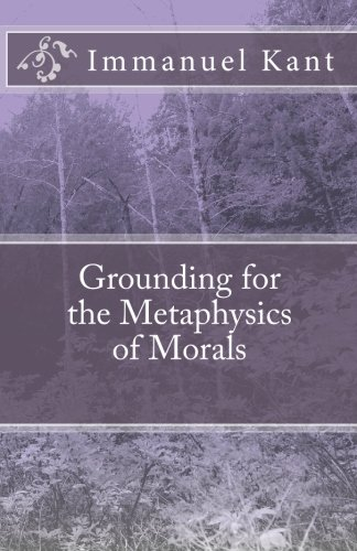 9781452839929: Grounding for the Metaphysics of Morals