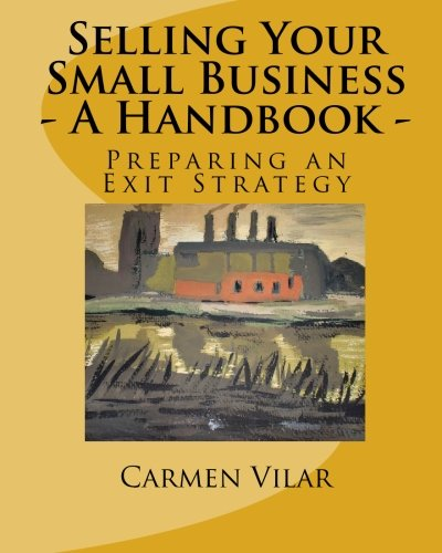 9781452841168: Selling Your Small Business - A Handbook -: Preparing an Exit Strategy