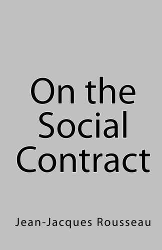 On the Social Contract: Rousseau, Jean-Jacques