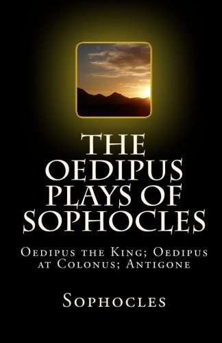 9781452842462: The Oedipus Plays of Sophocles: Oedipus the King; Oedipus at Colonus; Antigone