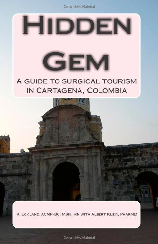 9781452842721: Hidden Gem: A Guide to Surgical Tourism in Cartagena, Colombia