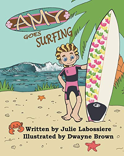 Amy Goes Surfing (Paperback): Julie Labossiere