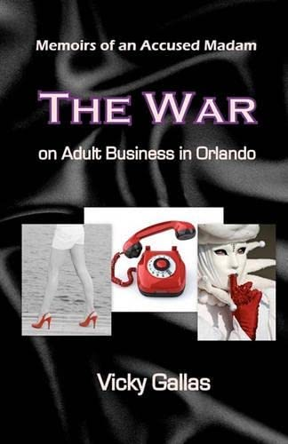 9781452843063: Memoirs of an Accused Madam: The War on Adult Business in Orlando [Second Edition]