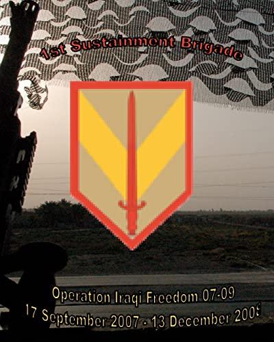 9781452843322: 1st Sustainment Brigade Operation Iraqi Freedom 07-09