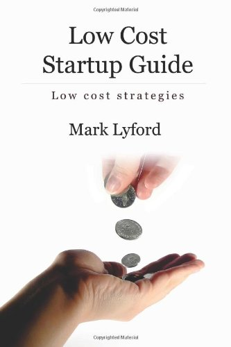 9781452843575: Low Cost Startup Guide: Low Cost Strategies: 1