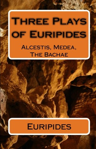 9781452844152: Three Plays of Euripides: Alcestis, Medea, The Bachae