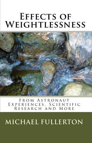 9781452844657: Effects of Weightlessness: From Astronaut Experiences, Scientific Research and More
