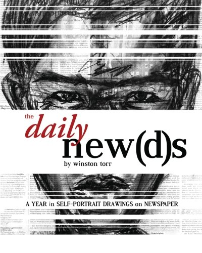 9781452845470: The Daily Newds: A Year in Self-Portrait Drawings on Newspaper