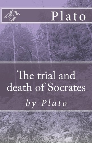 9781452847160: The trial and death of Socrates: by Plato