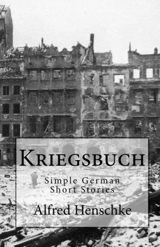 Kriegsbuch: Simple German Short Stories (German Edition): Henschke, Alfred