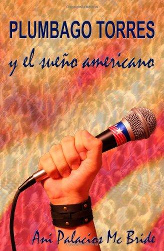 9781452847368: Plumbago Torres y el Sueño Americano (Spanish Edition)