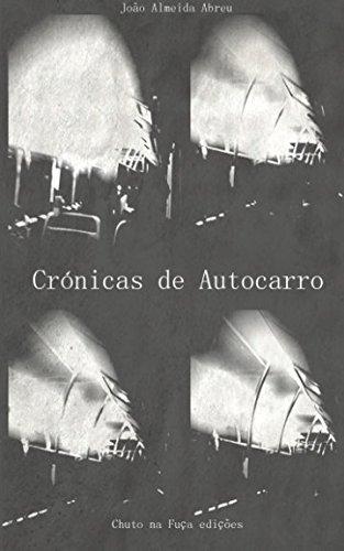 Cronicas de Autocarro (Paperback) - Joo Almeida Abreu, Jo O Almeida Abreu, Joao Almeida Abreu