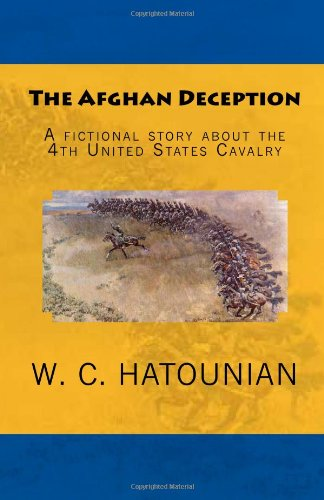 9781452847917: The Afghan Deception: A Fictional Story about the 4th United States Cavalry