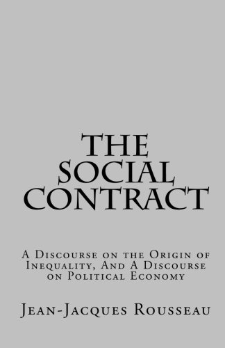 9781452848259: The Social Contract, a Discourse on the Origin of Inequality, And a Discourse on Political Economy