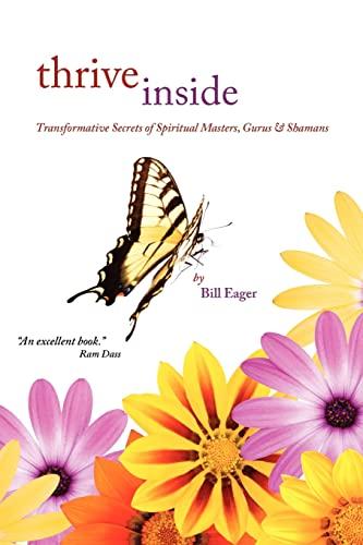 9781452852119: Thrive Inside: Transformative Secrets of Spiritual Masters, Gurus and Shamans