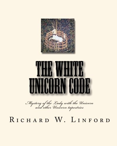9781452852386: The White Unicorn Code: Mystery of the Lady with the Unicorn and other Unicorn tapestries