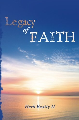 9781452852423: A Legacy of Faith: Sermons and Essays of Herb Beatty II