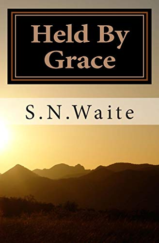 9781452853314: Held By Grace: Reflections on How God Faithfully Works in His Children's Lives