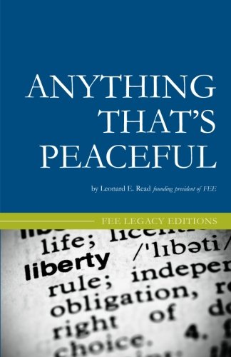 9781452854168: Anything That's Peaceful: The Case for the Free Market