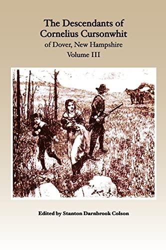 9781452858357: The Descendants of Cornelius Cursonwhit of Dover, New Hampshire: Volume III