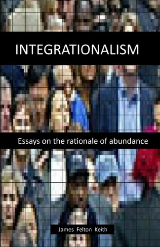 9781452858937: Integrationalism: essays on the rationale of abundance
