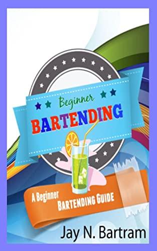 9781452860206: Beginner Bartending: A Beginner Bartending Guide