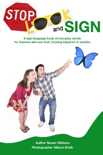 9781452861227: Stop, Look and Sign: A sign language book of everyday words for learners who are deaf, hearing impaired or autistic.