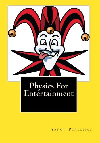 9781452864471: Physics for Entertainment