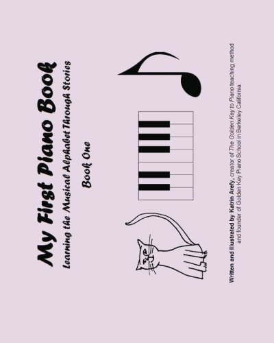 9781452865461: My First Piano Book: Learning The Musical Alphabet Through Stories Book One