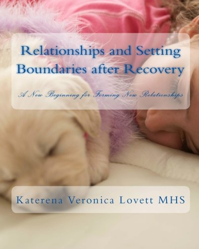 9781452866437: Relationships and Setting Boundaries after Recovery: A New Beginning for Forming New Relationships