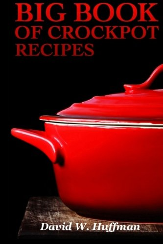 9781452867472: Big Book of Crock Pot Recipes