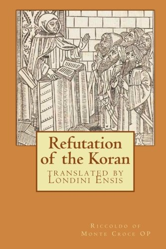 9781452867830: Refutation of the Koran: translated by Londini Ensis