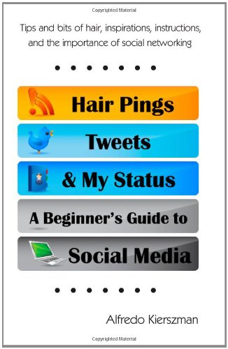9781452868639: Hair Pings, Tweets and My Status: A Beginner's Guide to Social Media