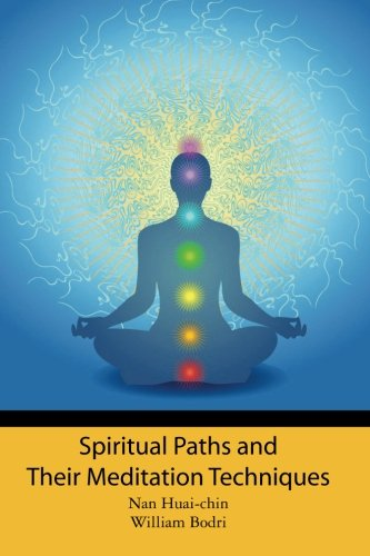 Spiritual Paths and Their Meditation Techniques (Paperback): William Bodri