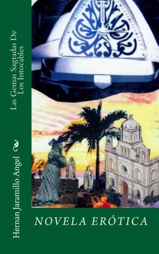Las Gemas Sagradas de Los Intocables: Jaramillo Angel, Hernan