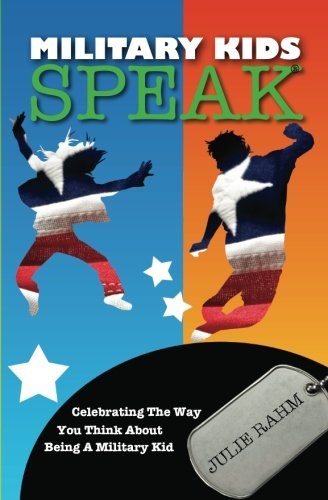 9781452872162: Military Kids Speak: Celebrating the Way you Think about Being a Military Kid