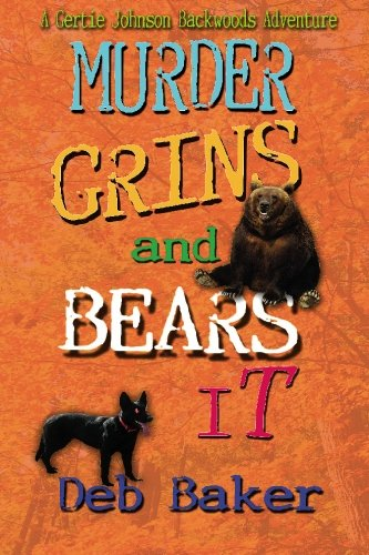 9781452872414: Murder Grins and Bears It: A Gertie Johnson Backwoods Adventure