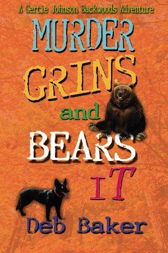 9781452872414: Murder Grins and Bears It: A Gertie Johnson Backwoods Adventure